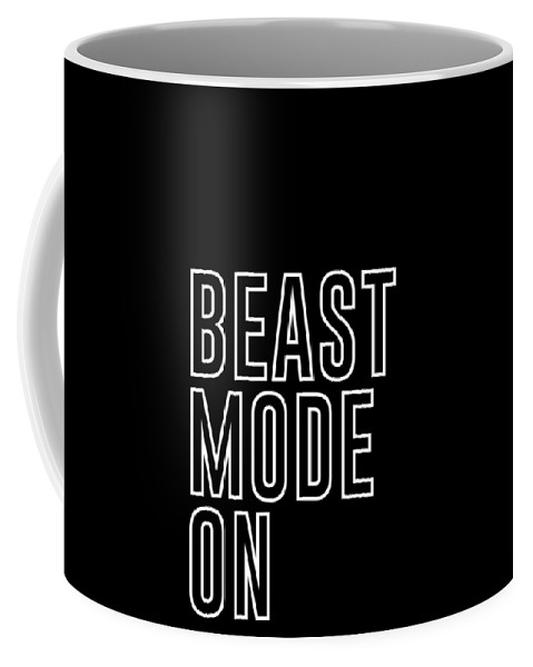 Beast Mode On Coffee Mug featuring the mixed media Beast Mode On - Gym Quotes - Minimalist Print - Typography - Quote Poster by Studio Grafiikka