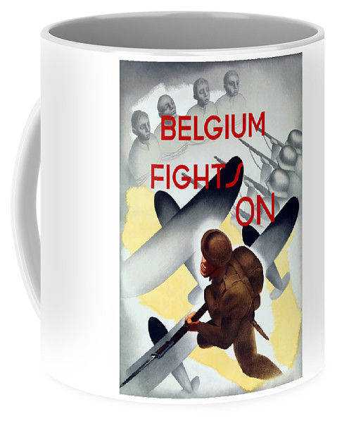 Wwii Coffee Mug featuring the painting Belgium Fights On - Ww2 by War Is Hell Store