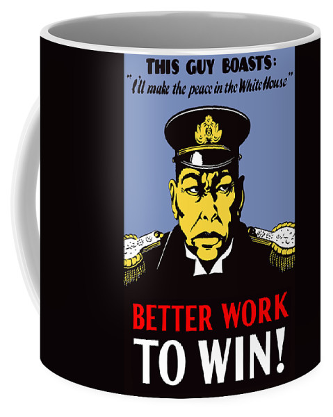 Propaganda Coffee Mug featuring the painting Better Work To Win - Ww2 by War Is Hell Store
