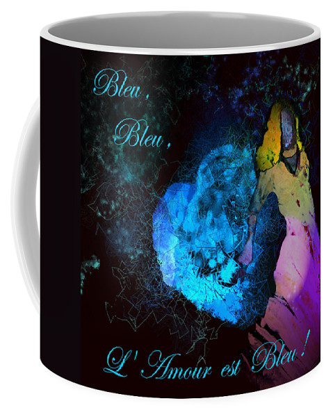 Love Coffee Mug featuring the painting Bleu Bleu L Amour Est Bleu by Miki De Goodaboom
