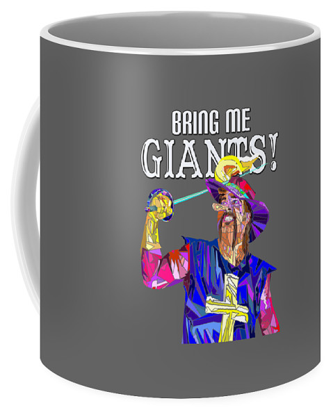 Cyrano De Bergerac Coffee Mug featuring the painting Bring Me Giants Tee by Douglas Christian Larsen