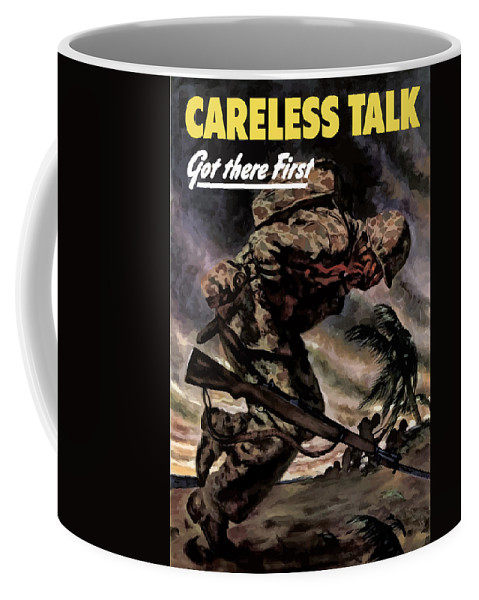 Careless Talk Coffee Mug featuring the painting Careless Talk Got There First by War Is Hell Store