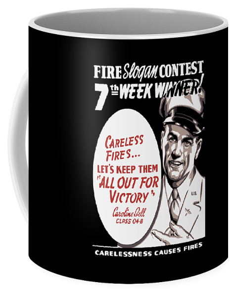 Wwii Coffee Mug featuring the painting Carelessness Causes Fires by War Is Hell Store