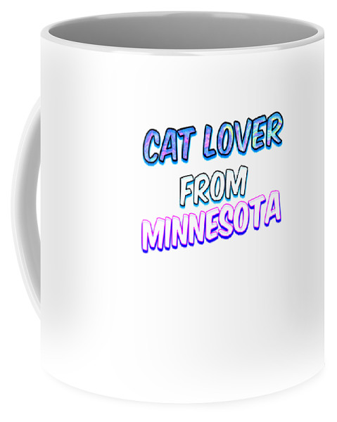 Cat Coffee Mug featuring the digital art Cat Lover From Minnesota 2 by Kaylin Watchorn