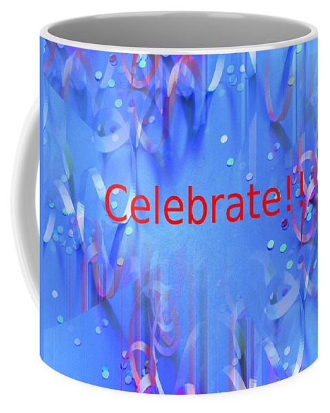 Celebrate Coffee Mug featuring the photograph Celebrate 1 by Tim Allen