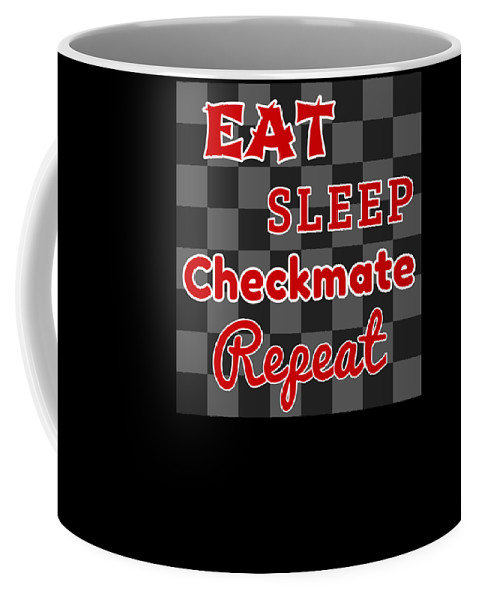 Chess-club Coffee Mug featuring the drawing Chess Board Eat Sleep Checkmate Repeat Chess Player Gift by Kanig Designs