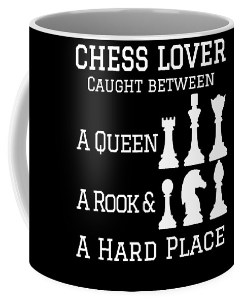 Chess-club Coffee Mug featuring the drawing Chess Lover Between A Queen Rook Hard Place Chess Pieces by Kanig Designs