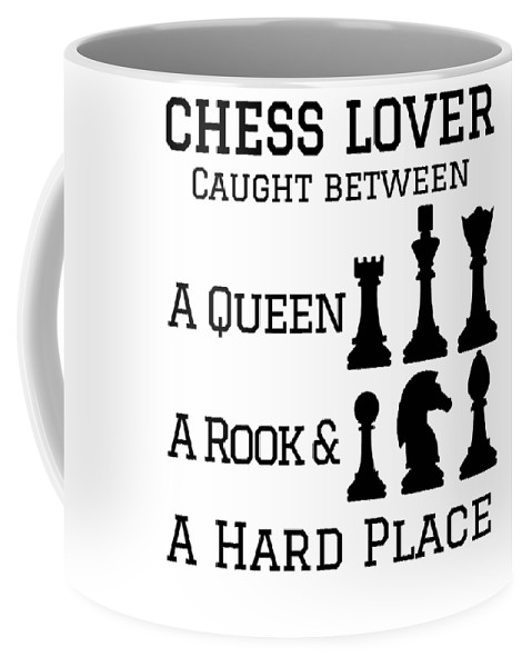 Chess-club Coffee Mug featuring the drawing Chess Player Gift Between A Queen Rook Hard Place Chess Lover by Kanig Designs