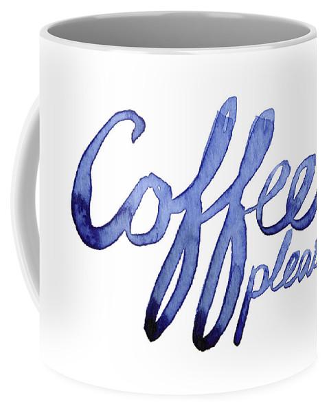 Coffee Coffee Mug featuring the painting Coffee Please by Olga Shvartsur
