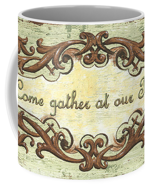 Sign Coffee Mug featuring the painting Come Gather At Our Table by Debbie DeWitt
