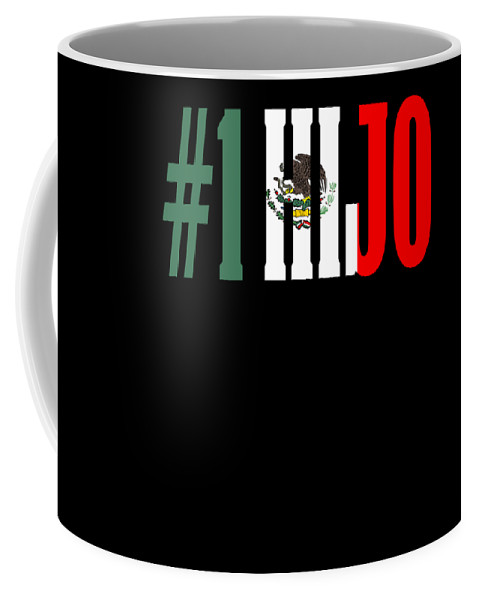 El-jefe Coffee Mug featuring the digital art Hijo Gift Mexican Design For Mexican Flag Design For Mexican Pride by Funny4You