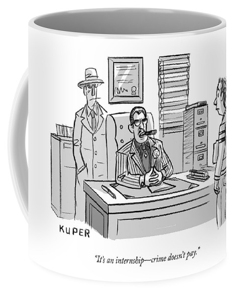 """it's An Internship—crime Doesn't Pay."" Coffee Mug featuring the drawing Crime Does Not Pay by Peter Kuper"