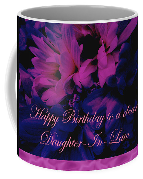 Daughter In Law Coffee Mug featuring the photograph Daughter-in-law Birthday Card    Chrysanthemum by Mother Nature