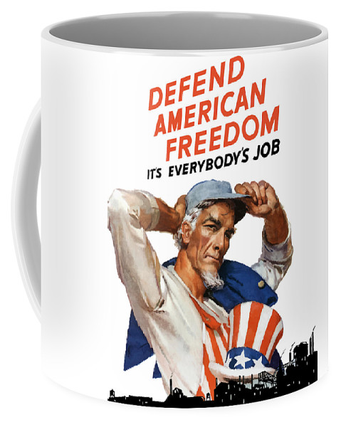 Uncle Sam Coffee Mug featuring the painting Defend American Freedom It's Everybody's Job by War Is Hell Store