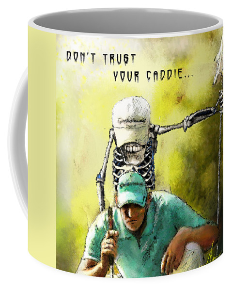 Halloween Coffee Mug featuring the painting Dont Trust Your Caddie by Miki De Goodaboom