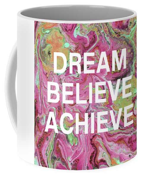 Marble Coffee Mug featuring the mixed media Dream Believe Achieve- Art By Linda Woods by Linda Woods
