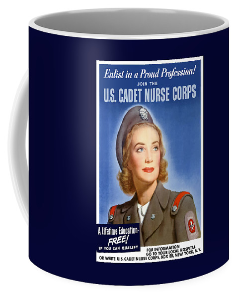 Nursing Coffee Mug featuring the painting Enlist In A Proud Profession - Join The Us Cadet Nurse Corps by War Is Hell Store