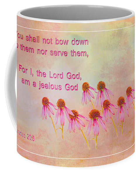 Flowers Coffee Mug featuring the photograph Exodus 20 5 Scripture Art by Beverly Guilliams