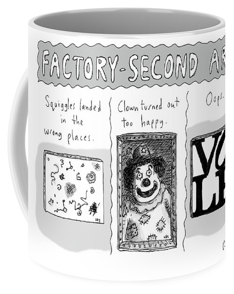 Factory-second Art Coffee Mug featuring the drawing Factory Second Art by Roz Chast