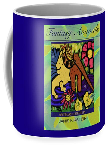 Fantasy Animals Coffee Mug featuring the digital art Fantasy Animals the Book by Janis Kirstein