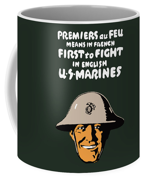 Marine Corps Coffee Mug featuring the painting First To Fight - Us Marines by War Is Hell Store