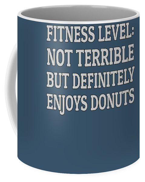 Donuts Coffee Mug featuring the digital art Fitness Level Not Terrible Donuts by Trisha Vroom