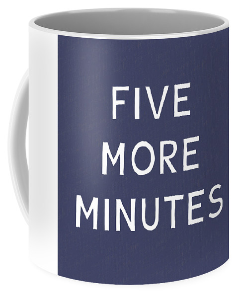 Nap Coffee Mug featuring the mixed media Five More Minutes Navy- Art by Linda Woods by Linda Woods
