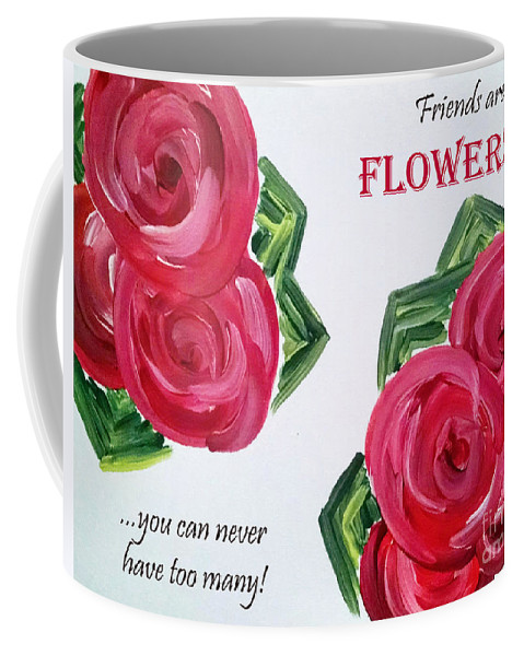Friendship Greeting Card Coffee Mug featuring the painting Friends Like Flowers by Jilian Cramb - AMothersFineArt