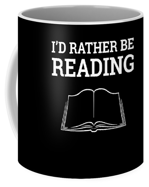 Book-gifts Coffee Mug featuring the digital art Funny Book Lover Design Book Nerd Design Id Rather Be Reading by Funny4You