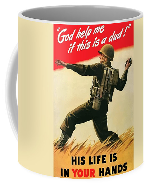 War Propaganda Coffee Mug featuring the painting God Help Me If This Is A Dud by War Is Hell Store