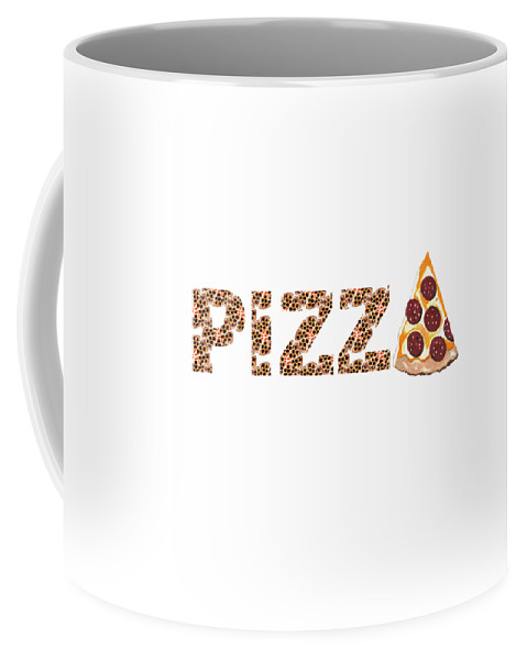 Pizza Art Coffee Mug featuring the mixed media Have A Slice - Pizza Typography by Kathleen Sartoris