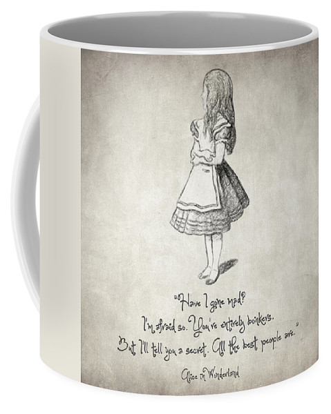 Alice In Wonderland Coffee Mug featuring the drawing Have I Gone Mad Quote by Zapista Zapista