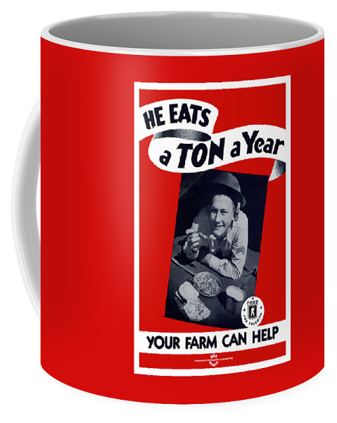 War Propaganda Coffee Mug featuring the painting He Eats A Ton A Year by War Is Hell Store