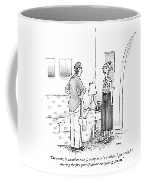 """""""you Know Coffee Mug featuring the drawing Hearing The First Part Of Almost Everything You Say by Teresa Burns Parkhurst"""