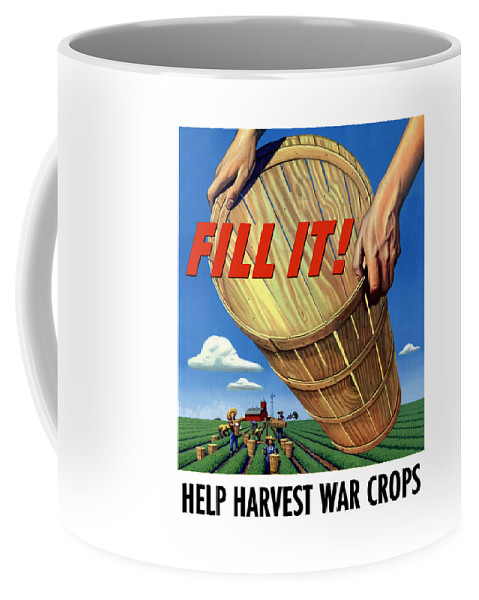 Farming Coffee Mug featuring the painting Help Harvest War Crops - Fill It by War Is Hell Store