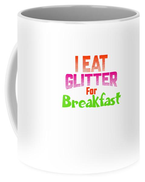 Baby-girl Coffee Mug featuring the digital art I Eat Glitter For Breakfast by Kaylin Watchorn