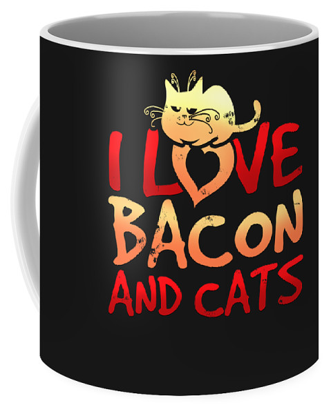 Animal-lover-gifts Coffee Mug featuring the digital art I Love Bacon And Cats by Sourcing Graphic Design