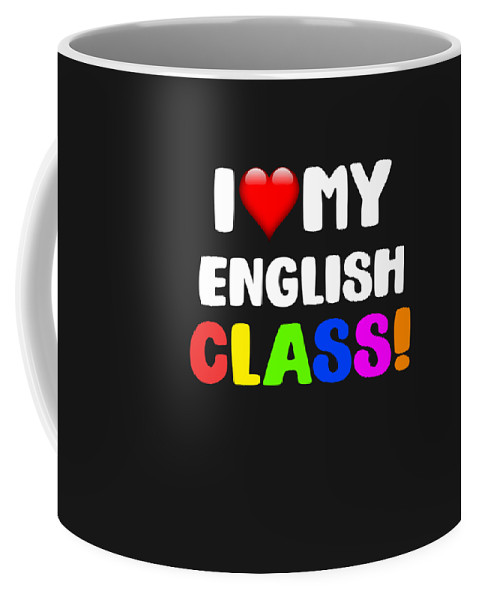 English-class Coffee Mug featuring the digital art I Love My English Class by Sourcing Graphic Design