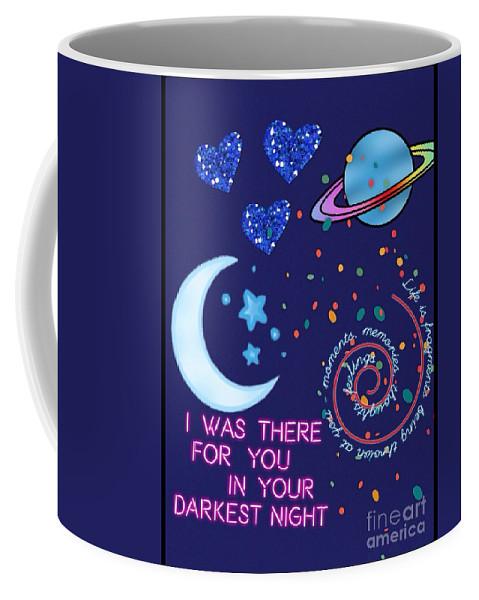 Space And Time Coffee Mug featuring the digital art I Was There For You Greeting by Joan-Violet Stretch
