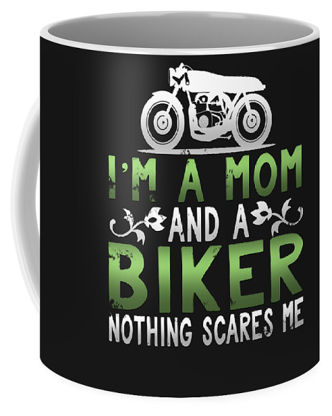 Birthday-gift Coffee Mug featuring the digital art Im A Mom And A Biker Nothing Scares Me by Sourcing Graphic Design
