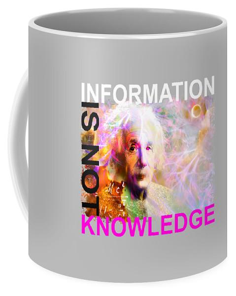 Albert Einstein Coffee Mug featuring the digital art Information Is Not Knowledge by Mal Bray
