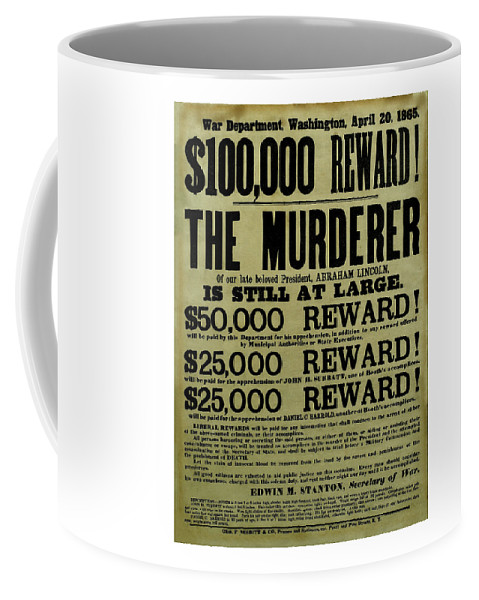 Wanted Coffee Mug featuring the mixed media John Wilkes Booth Wanted Poster by War Is Hell Store
