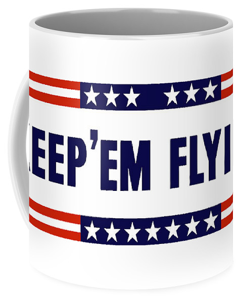 Us Air Corps Coffee Mug featuring the painting Keep 'em Flying by War Is Hell Store