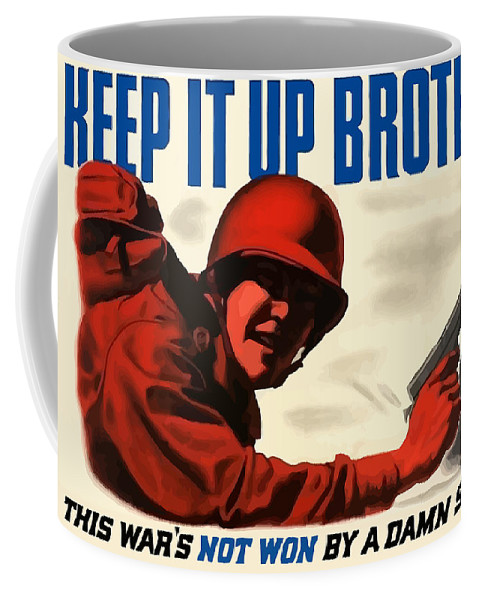 Ww2 Coffee Mug featuring the painting Keep It Up Brother by War Is Hell Store