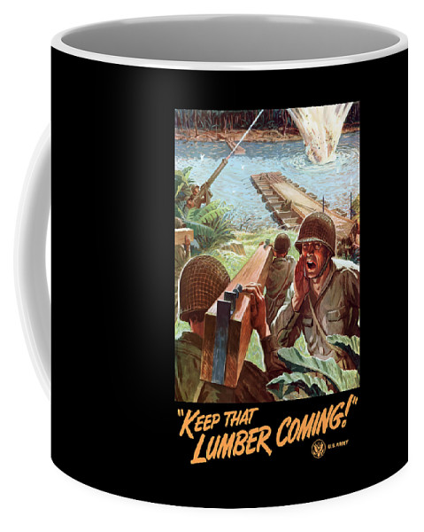 Us Army Coffee Mug featuring the painting Keep That Lumber Coming by War Is Hell Store