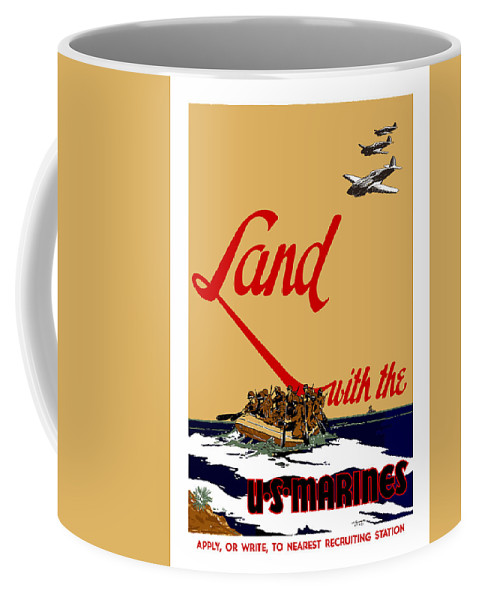 Marine Recruiting Coffee Mug featuring the painting Land With The Us Marines by War Is Hell Store