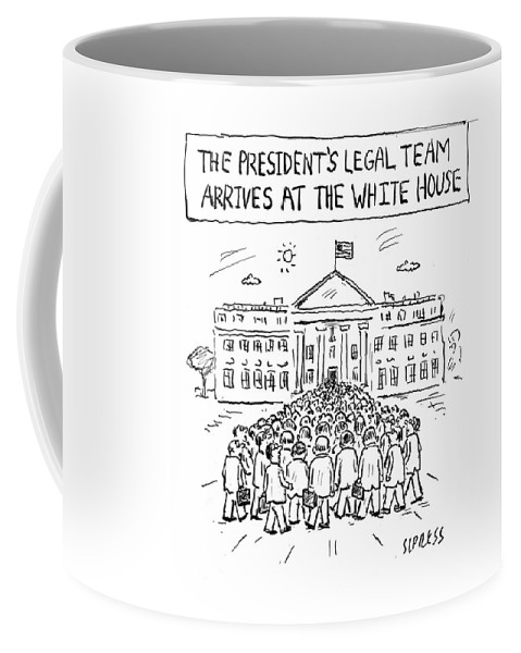The President's Legal Team Arrives At The White House Coffee Mug featuring the drawing Legal Team Arrives At The White House by David Sipress
