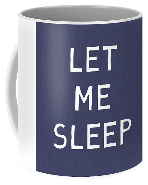 Nap Coffee Mug featuring the mixed media Let Me Sleep Blue- Art by Linda Woods by Linda Woods