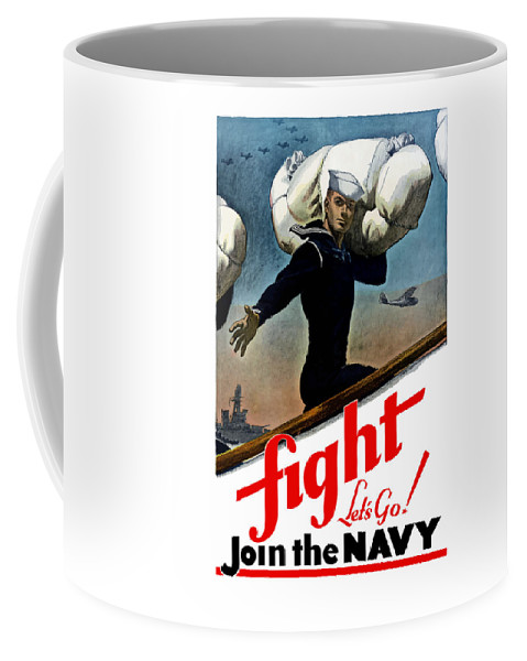 Join The Navy Coffee Mug featuring the painting Let's Go Join The Navy by War Is Hell Store