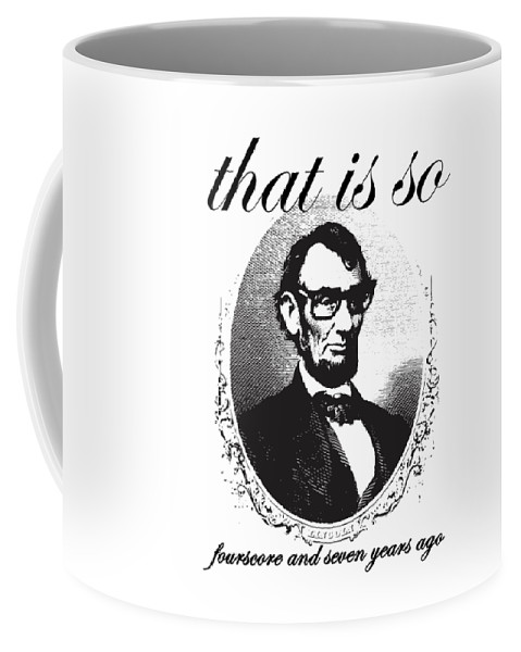 Lincoln Coffee Mug featuring the mixed media Lincoln Nerd That Is So Fourscore And Seven Years Ago Color by Design Turnpike